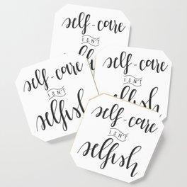 Self-Care Isn't Selfish Coaster