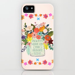 Always Look On The Bright Side iPhone Case