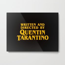 Written and Directed by Quentin Tarantino (yellow variant) Metal Print