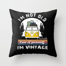 I'm Not Old I'm Vintage Colorado Town Of Snowmass Village Throw Pillow