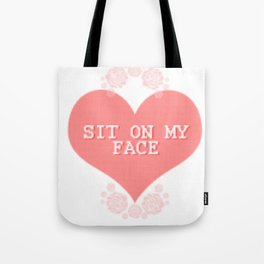 SIT ON MY FACE Tote Bag