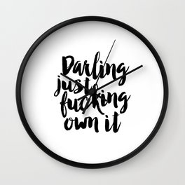 PRINTABLE Art, Darling Just Fucking Own It,Funny Poster,Gift For Her,Darling I Love You,Kitchen Deco Wall Clock