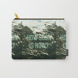 How soon is now? Carry-All Pouch