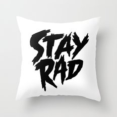 Stay Rad (on White) Throw Pillow