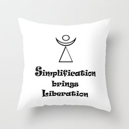 Simplification brings Liberation Throw Pillow