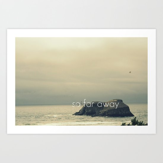 So Far Away Art Print