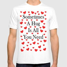 Sometimes A Hug Mens Fitted Tee MEDIUM White