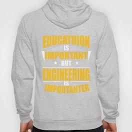 ENGINEERING IS IMPORTANTER Hoody