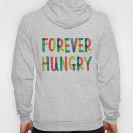 Forever Hungry Hoody