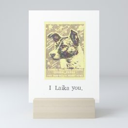 I Laika You Mini Art Print