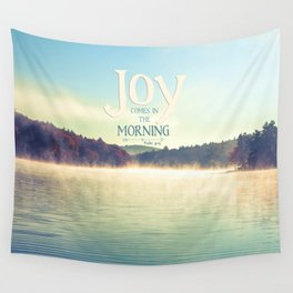 Joy Comes in The Morning Wall Tapestry