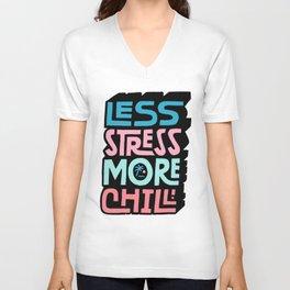 Less Stress More Chill Unisex V-Neck