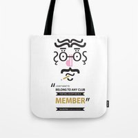 "marx Tote Bags featuring Type Faces No.1 Groucho Marx: ""I don't care to belong to any club that will have me as a member"" by Joe Pugilist Design"