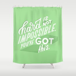 hard is not impossible Shower Curtain