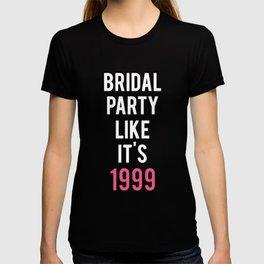 bridal party like its 1999 hipster t-shirts T-shirt