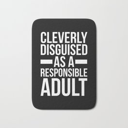Disguised Responsible Adult Funny Quote Bath Mat