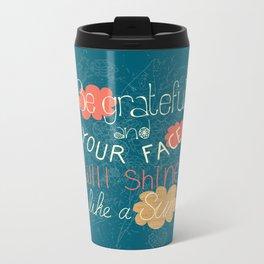 Be grateful Quote Metal Travel Mug