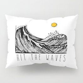 Hit The Waves Pillow Sham