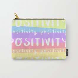 POSITIVITY, positivity, positivity... Carry-All Pouch