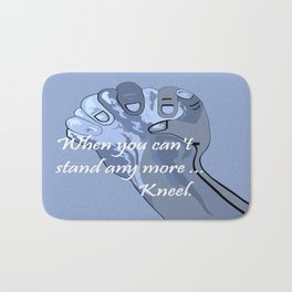 When You Can't Stand Any More ...  Kneel Bath Mat
