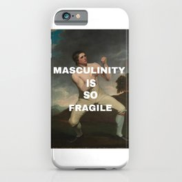 Masculinity is so fragile iPhone Case