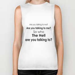 Are you talking to me? Biker Tank