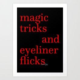 Magic Tricks and Eyeliner Flicks Art Print