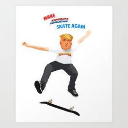 Make America Skate Again Art Print