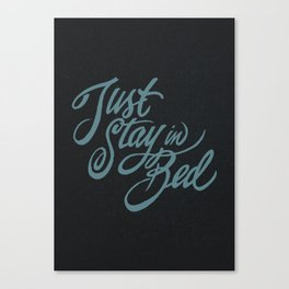 Just Stay in Bed Canvas Print