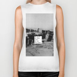 One day we'll all be free. Biker Tank
