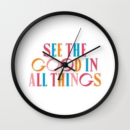 See The Good In All All Things Quote Wall Clock