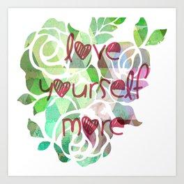 love yourself more Art Print