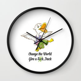 Change The World, Give a Duck Wall Clock
