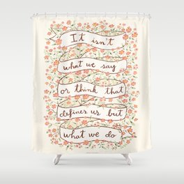 Sense and Sensibility quote Shower Curtain
