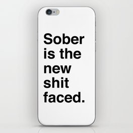 Sober is the new shit faced. iPhone Skin