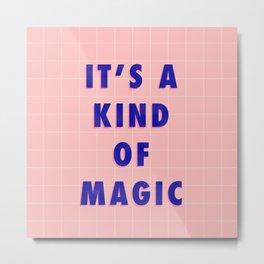 A Kind Of Magic Metal Print
