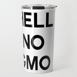 HELL NO GMO Travel Mug