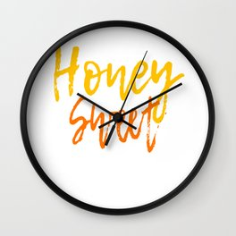 A special T-shirt design who loves Honey Sweets! T-shirt For anyone who is as sweet as Honey Wall Clock