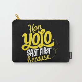 Han Yolo Shot First Because Carry-All Pouch