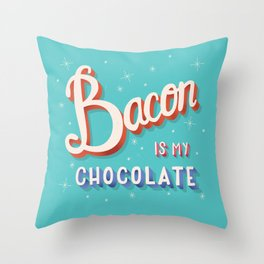 Bacon is my chocolate hand lettering typography modern poster design Throw Pillow