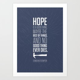Lab No. 4 - Hope is a good thing Shawshank Redemption Movies Quotes Poster Art Print
