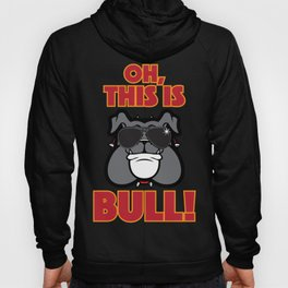 Oh, This is Bull Hoody