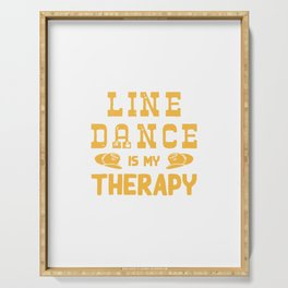 Line Dance Is My Therapy Serving Tray