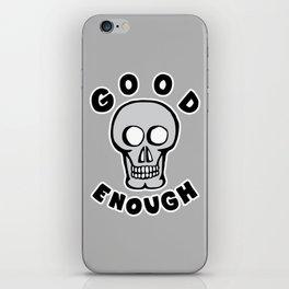 Good Enough iPhone Skin