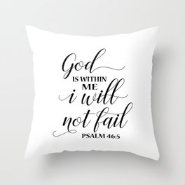 Christian,Bible Quote,God is within me I will not fail Throw Pillow