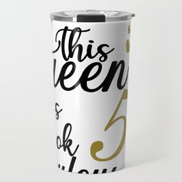 This queen makes 50 look fabulous, birthday art, birthday lady Travel Mug