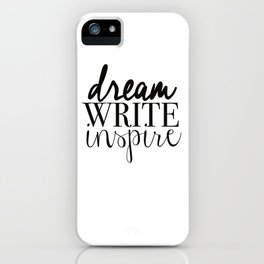Dream. Write. Inspire. iPhone Case
