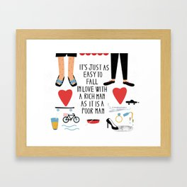 It's just as easy to fall in love with a rich man as it is a poor man Framed Art Print