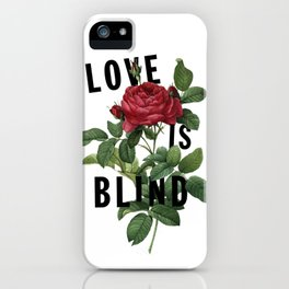 Love is Blind iPhone Case