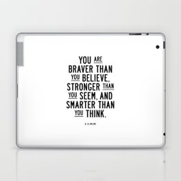 You Are Braver Than You Believe black and white monochrome typography poster design bedroom wall art Laptop & iPad Skin